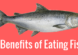 5 Benefits of Eating Fish