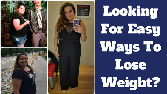 Looking For Easy Ways To Lose Weight